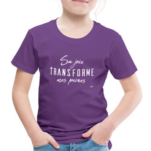 Sa joie transforme mes peines - T-shirt Premium Enfant