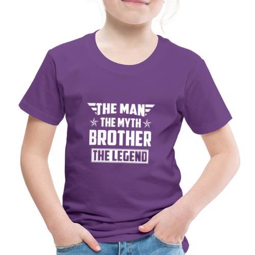 Brother the Man the Myth the Legend - Kinder Premium T-Shirt