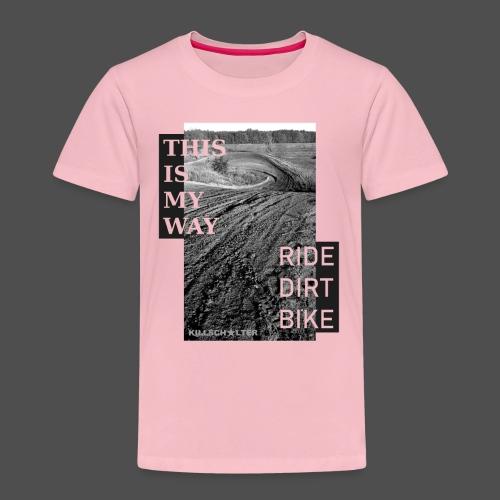 To jest mój sposób jazdy na rowerze dirtowym - Koszulka dziecięca Premium