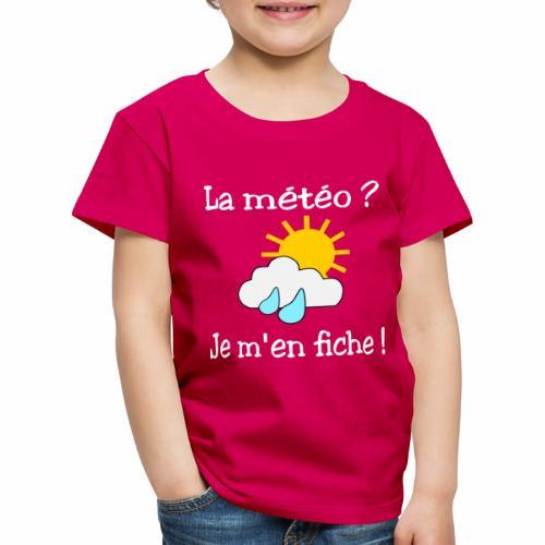 La météo - je m'en fiche ! - Kids' Premium T-Shirt