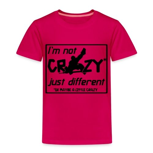 I'm Not Crazy Just Different - Kids' Premium T-Shirt