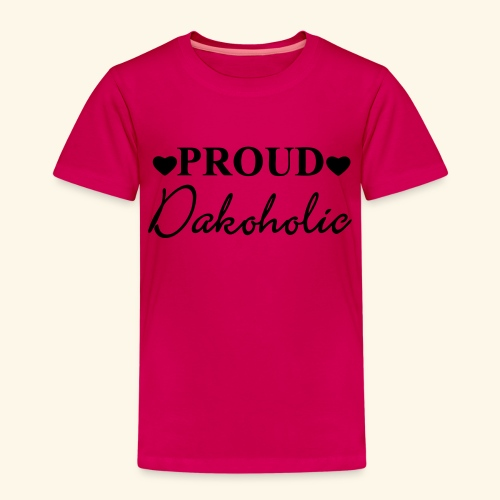 Proud Dakoholic - Kids' Premium T-Shirt