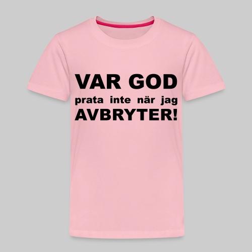 Var God Prata Inte - Premium-T-shirt barn