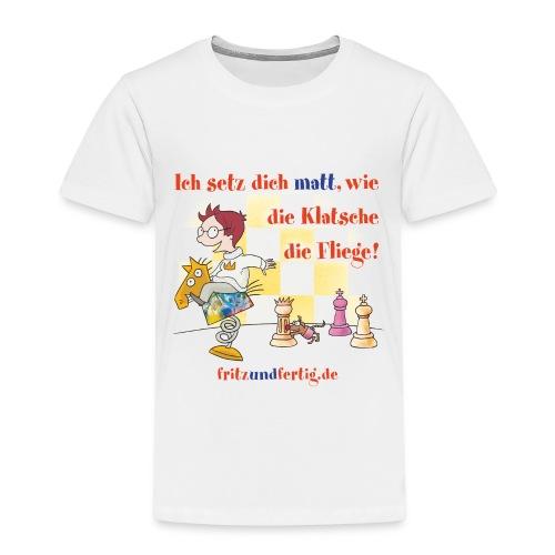 Ich setz dich matt - Kinder Premium T-Shirt