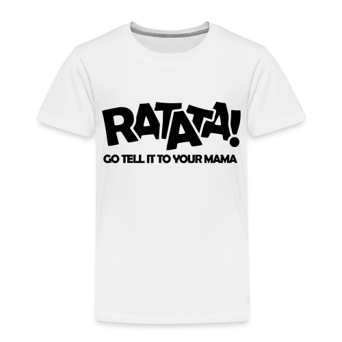 RATATA full - Kinder Premium T-Shirt