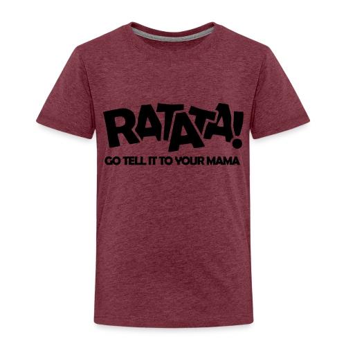 RATATA full - Kinder Premium T-Shirt