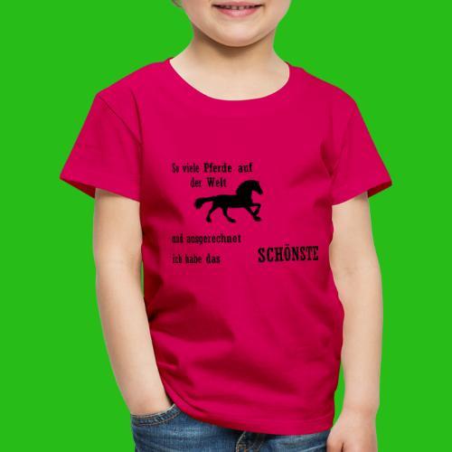 So viele Pferde auf der Welt und ausgerechnet... - Kinder Premium T-Shirt