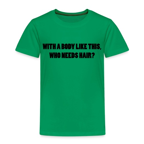 a body like this - Spruch T-shirt - Kinder Premium T-Shirt
