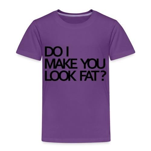 Do I make you look fat? - Kids' Premium T-Shirt