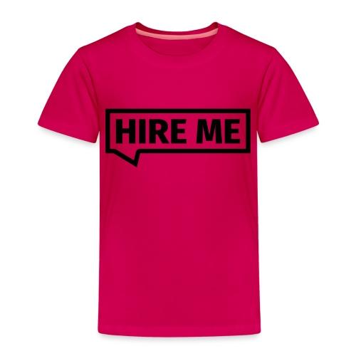 HIRE ME! (callout) - Kids' Premium T-Shirt