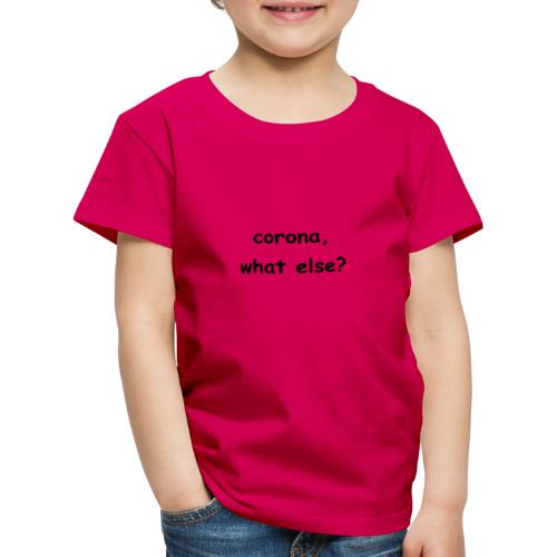 corona t-shirt - Kinder Premium T-Shirt