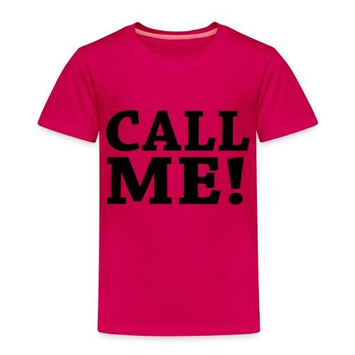Call ME! - Kinder Premium T-Shirt