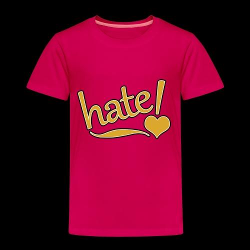 hate ! - T-shirt Premium Enfant