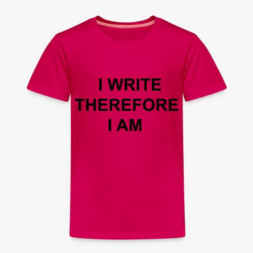I Write Therefore I Am - Writers Slogan! - Kids' Premium T-Shirt