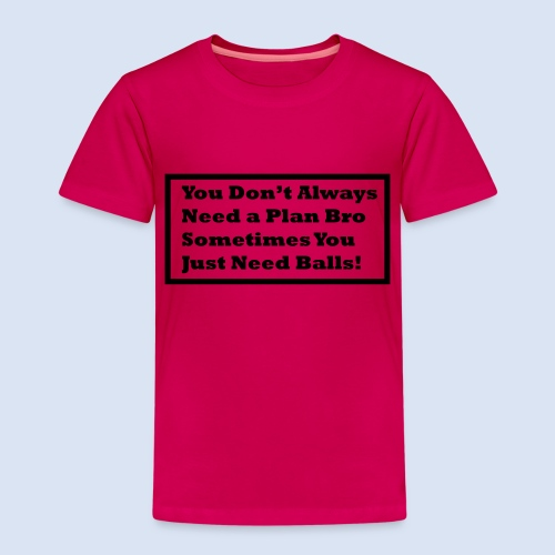 You dont always need a - Kinder Premium T-Shirt