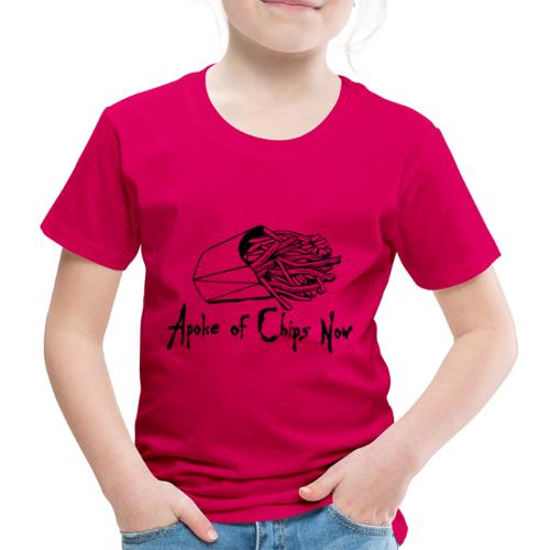 A Poke of Chips Now - Kids' Premium T-Shirt