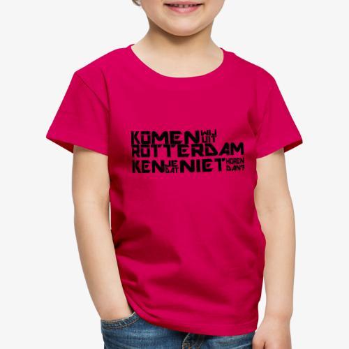 komen wij uit rotterdam - Kinderen Premium T-shirt