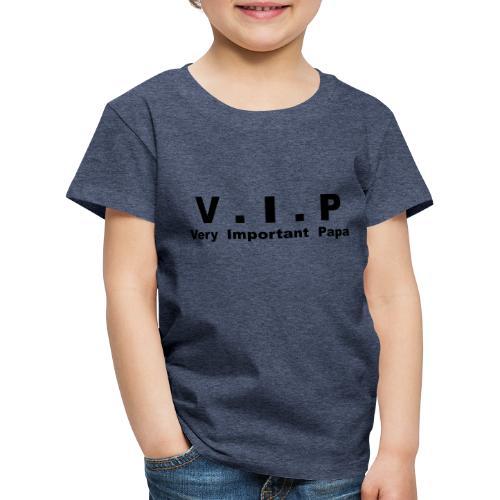 Vip - Very Important Papa - T-shirt Premium Enfant