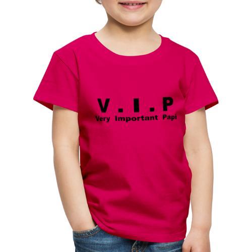 Vip - Very Important Papi - Papy - T-shirt Premium Enfant