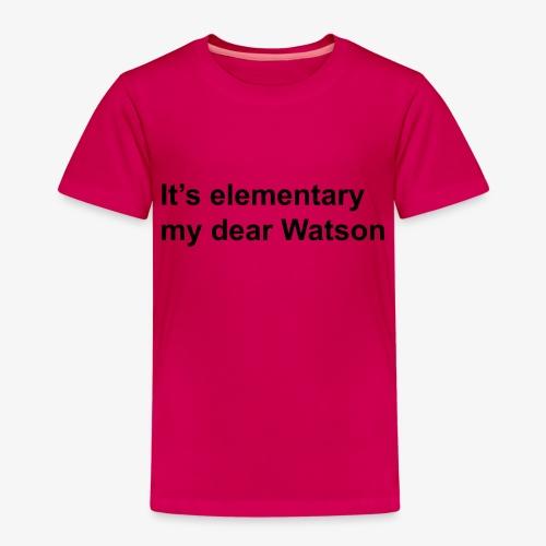 It's elementary my dear Watson - Sherlock Holmes - Kids' Premium T-Shirt