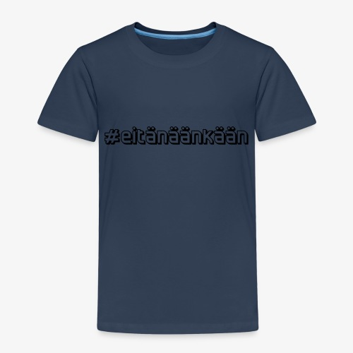 eitänäänkään - Kids' Premium T-Shirt