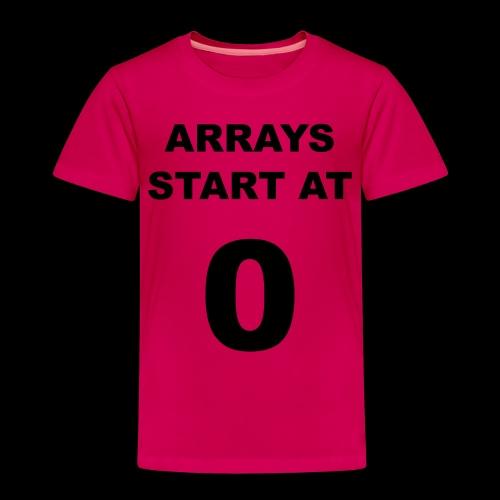 Arrays start at 0 - Kids' Premium T-Shirt