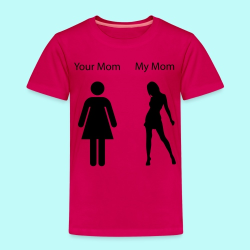 My Mom is hotter than yours - Kinder Premium T-Shirt