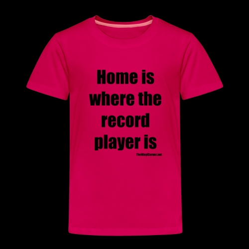 Home is where the record player is - Black - Lasten premium t-paita