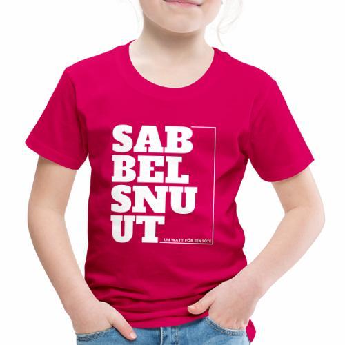 Sabbelsnuut - un watt för een söte - Kinder Premium T-Shirt