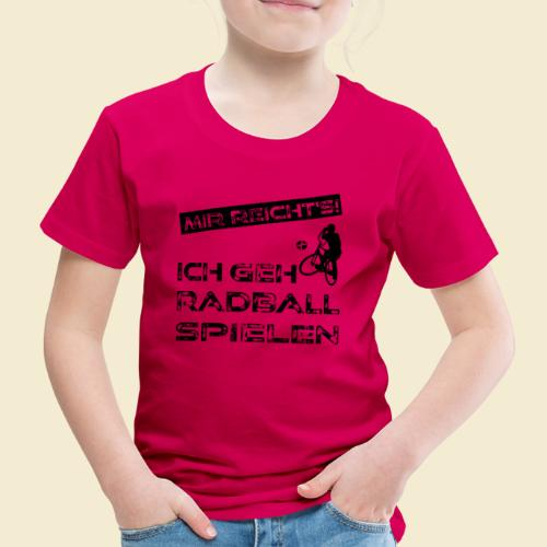 Radball | Mir reicht's! - Kinder Premium T-Shirt