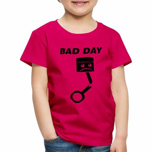 Bad Day - Kinder Premium T-Shirt