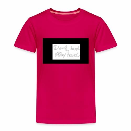 Work hart Play hard - Kinder Premium T-Shirt