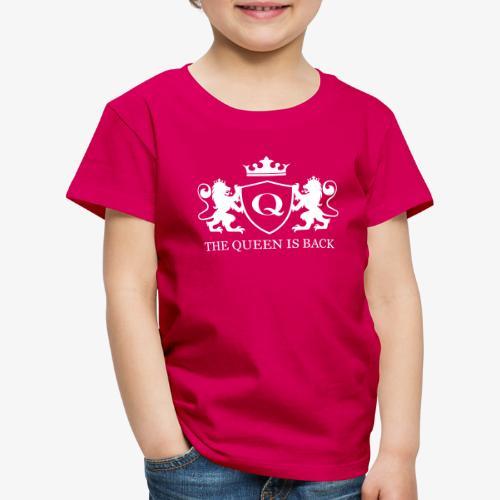 La reine est de retour ! - T-shirt Premium Enfant