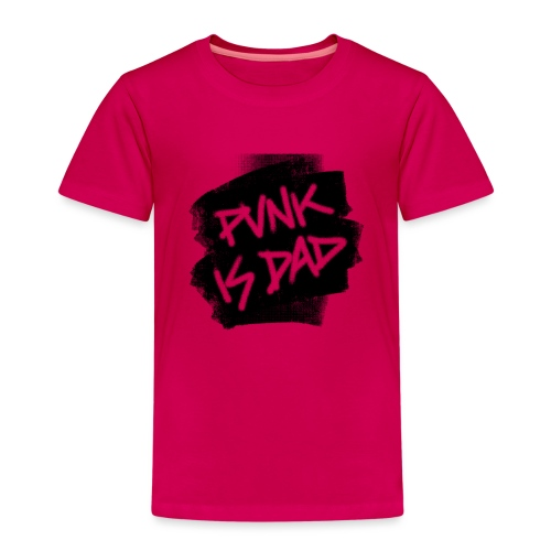 Punk Is Dad - Kinder Premium T-Shirt
