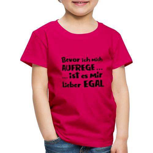 Bevor ich mich aufrege - Kinder Premium T-Shirt