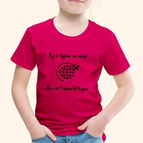 toujours l'heure apéro - T-shirt Premium Enfant