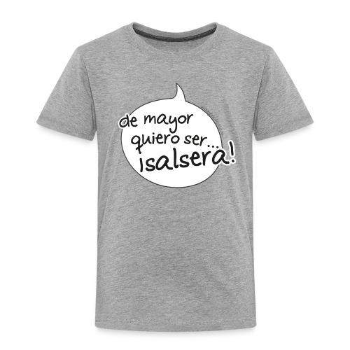 de mayor quiero salsera - Camiseta premium niño