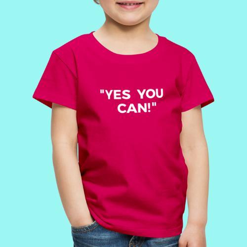 Yes You Can Tshirts For Boys - Girls - Women & Men - Kids' Premium T-Shirt
