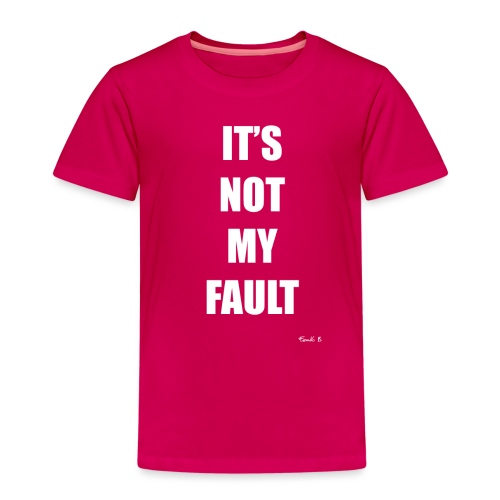 NOT FAULT - Kids' Premium T-Shirt