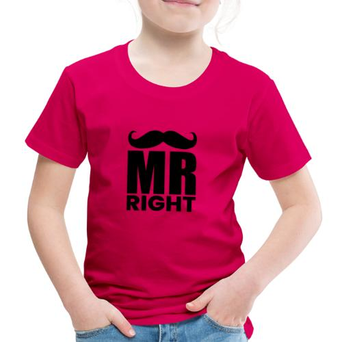MR RIGHT - Kinder Premium T-Shirt