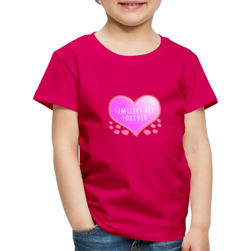 Families are forever pink heart - Kids' Premium T-Shirt