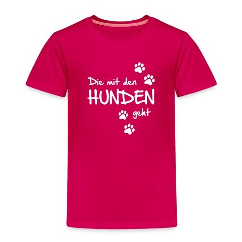 Die mit den Hunden geht - Kinder Premium T-Shirt