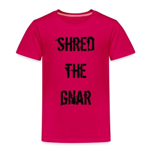 Shred the Gnar - Kids' Premium T-Shirt