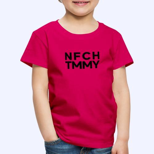 Einfach Tommy / NFCHTMMY / Black Font - Kinder Premium T-Shirt