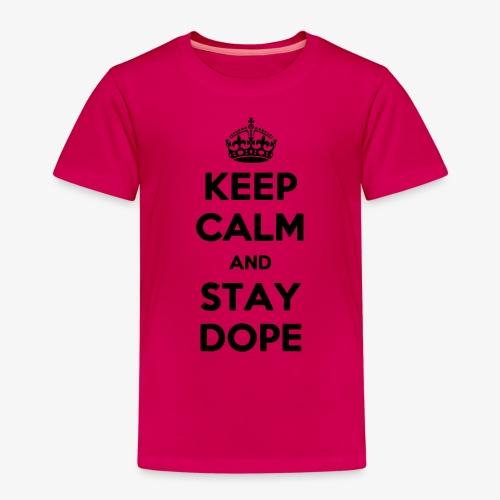 Keep Calm & Stay Dope - Kinder Premium T-Shirt