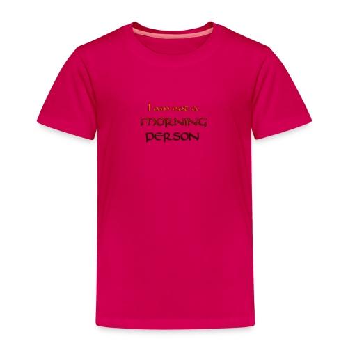I am not a morning person - Kids' Premium T-Shirt
