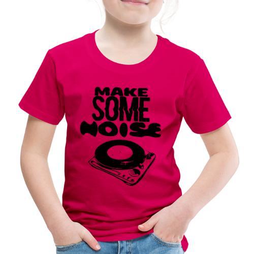 make some noise - T-shirt Premium Enfant