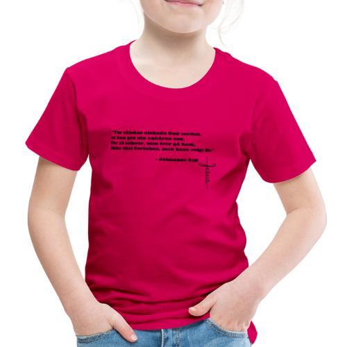 Johannes 3:16 - Børne premium T-shirt