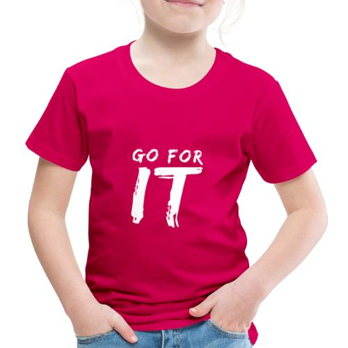 GO FOR IT - Kinder Premium T-Shirt