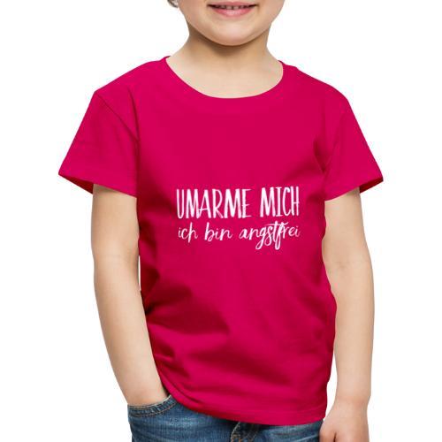 UMARME MICH ich bin angstfrei - Kinder Premium T-Shirt